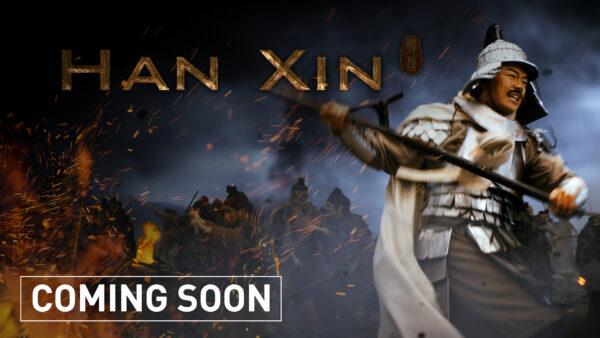 Han Xin–New Series! Coming Oct. 29